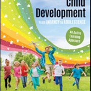 Solution Manual (Downloadable Files) for Child Development From Infancy to Adolescence An Active Learning Approach, 2nd Edition, Laura E. Levine, Joyce Munsch, ISBN: 9781506398921, ISBN: 9781506398938