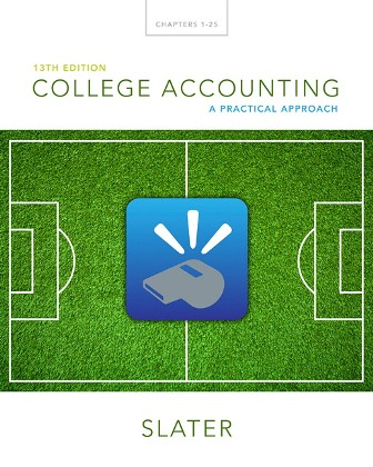 Solution Manual (Downloadable Files) for College Accounting: A Practical Approach, 13th Edition, Jeffrey Slater, ISBN-10: 0133791009, ISBN-13: 9780133791006