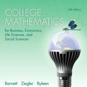 Solution Manual (Downloadable Files) for College Mathematics for Business, Economics, Life Sciences, and Social Sciences, 13th Edition, Raymond A. Barnett, Michael R. Ziegler, Karl E. Byleen, ISBN : 0321947614, ISBN-10: 0321945514, ISBN-13: 9780321945518