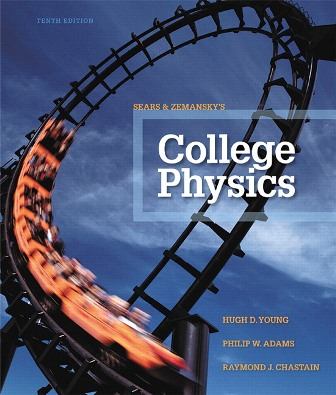 Solution Manual (Downloadable Files) for College Physics, 10th Edition, Hugh D. Young, Philip W. Adams, Raymond Joseph Chastain, ISBN-10: 0321902564, ISBN-13: 9780321902566, ISBN-10: 0321902785, ISBN-13: 9780321902788