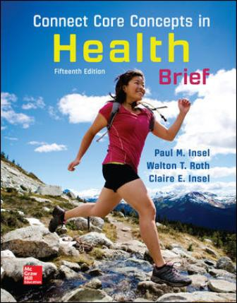 Solution Manual (Downloadable Files) for Connect Core Concepts in Health, BRIEF, 15th Edition, Paul Insel, Walton Roth, ISBN10: 125970274X, ISBN13: 9781259702747