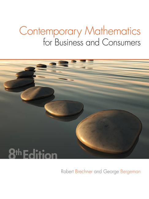 Solution Manual (Downloadable Files) for Contemporary Mathematics for Business and Consumers, 8th Edition, Robert Brechner, George Bergeman, ISBN-10: 1305585445 ISBN-13: 9781305585447