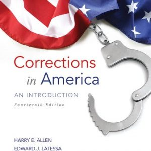 Solution Manual (Downloadable Files) for Corrections in America: An Introduction, 14th Edition, Harry E. Allen, Edward J. Latessa, Bruce S. Ponder, ISBN-10: 0134099664, ISBN-13: 9780134099668, ISBN-10: 0133591212, ISBN-13: 9780133591217