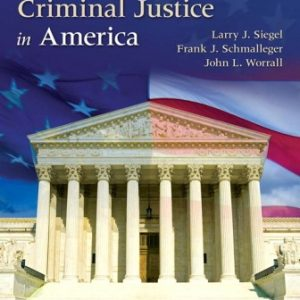 Solution Manual (Downloadable Files) for Courts and Criminal Justice in America, 3rd Edition, Larry J Siegel, Frank Schmalleger, John L. Worrall, ISBN-10: 0134526767, ISBN-13: 9780134526768, ISBN-10: 0134526694, ISBN-13: 9780134526690