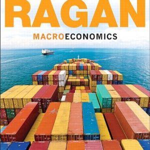 Solution Manual (Downloadable Files) for Macroeconomics, 15th Canadian Edition, Christopher T.S. Ragan, ISBN-10: 013391044X, ISBN-13: 9780133910445