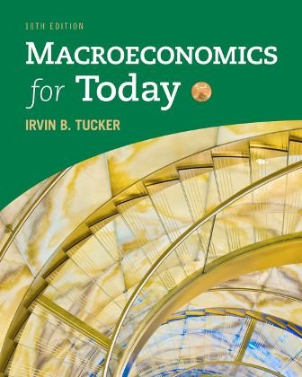 Solution Manual (Downloadable Files) for Macroeconomics for Today, 10th Edition, Irvin B. Tucker, ISBN-10: 1337613053, ISBN-13: 9781337613057