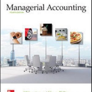 Solution Manual (Downloadable Files) for Managerial Accounting, 4th Edition, Stacey Whitecotton, Robert Libby, Fred Phillips, ISBN10: 1259964957, ISBN13: 9781259964954
