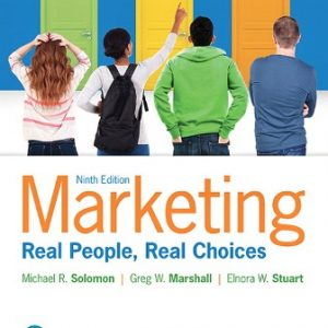 Solution Manual (Downloadable Files) for Marketing: Real People, Real Choices, 9th Edition, Michael R. Solomon, Greg W. Marshall, Elnora W. Stuart, ISBN-10: 013463960X, ISBN-13: 9780134639604, ISBN-10: 0134292669, ISBN-13: 9780134292663