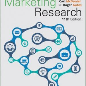 Solution Manual (Downloadable Files) for Marketing Research, 11th Edition, Carl McDaniel Jr., Roger Gates, ISBN: 1119392020, ISBN: 9781119392019