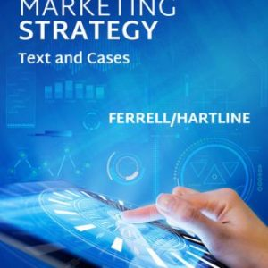 Solution Manual (Downloadable Files) for Marketing Strategy, 7th Edition, O. C. Ferrell, Michael Hartline, ISBN-10: 1337495093, ISBN-13: 9781337495097, ISBN: 9781305631564