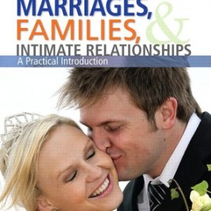 Solution Manual (Downloadable Files) for Marriages, Families, and Intimate Relationships, 3rd Edition, Brian K. Williams, Stacey C. Sawyer, Carl M. Wahlstrom, ISBN-10: 0205717802, ISBN-13: 9780205717804
