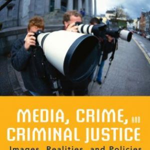Solution Manual (Downloadable Files) for Media, Crime, and Criminal Justice, 5th Edition, Ray Surette, ISBN-10: 1285459059, ISBN-13: 9781285459059