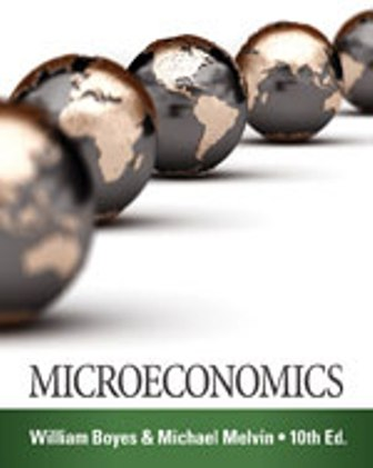 Solution Manual (Downloadable Files) for Microeconomics, 10th Edition, William Boyes, Michael Melvin, ISBN-10: 1285859480, ISBN-13: 9781285859484