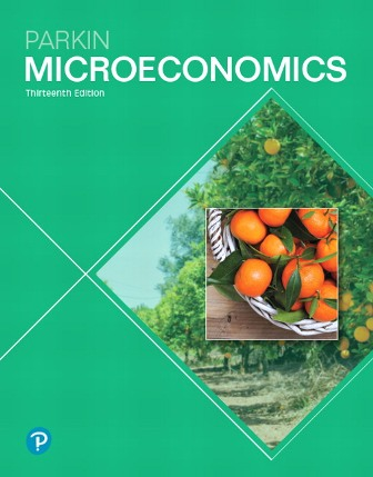 Solution Manual (Downloadable Files) for Microeconomics, 13th Edition, Michael Parkin, ISBN-10: 0134890280, ISBN-13: 9780134890289, ISBN-10: 0134744470, ISBN-13: 9780134744476