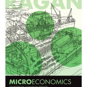 Solution Manual (Downloadable Files) for Microeconomics, 14th Canadian Edition, Christopher T.S. Ragan, ISBN-10: 0321866347, ISBN-13: 9780321866349
