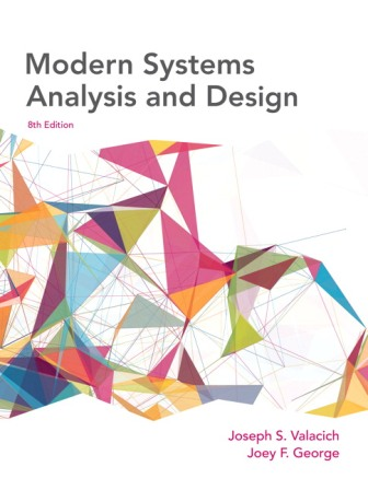 Solution Manual (Downloadable Files) for Modern Systems Analysis and Design, 8th Edition, Joseph Valacich, Joey George, ISBN-10: 0134204921, ISBN-13: 9780134204925