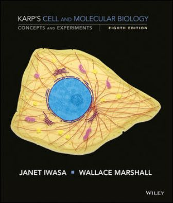 Test Bank (Downloadable Files) for Cell and Molecular Biology, 8th Edition, Gerald Karp, Janet Iwasa, Wallace Marshall, ISBN : 9781118886144, ISBN: 1118886143, ISBN : 9781118883846