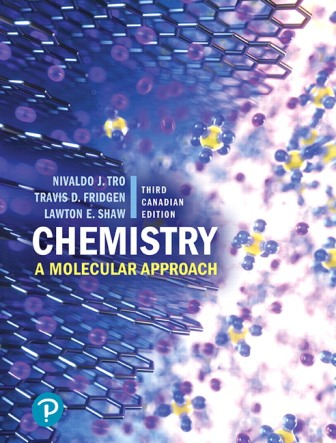 Test Bank (Downloadable Files) for Chemistry: A Molecular Approach, 3rd Canadian Edition, Nivaldo J. Tro, Travis D. Fridgen, Lawton E. Shaw, ISBN-10: 0135261392, ISBN-13: 9780135261392, ISBN-10: 0134755383, ISBN-13: 9780134755380