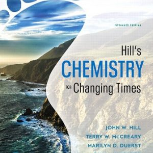 Test Bank (Downloadable Files) for Chemistry for Changing Times, 15th Edition, John W. Hill, Terry W. McCreary, Rill Ann Reuter, Marilyn D. Duerst, ISBN-10: 0134878108, ISBN-13: 9780134878102