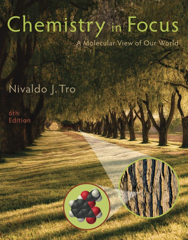 Test Bank (Downloadable Files) for Chemistry in Focus: A Molecular View of Our World, 6th Edition, Nivaldo J. Tro, ISBN: 9781305084476