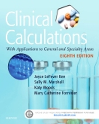 Test Bank (Downloadable Files) for Clinical Calculations, 8th Edition, Joyce LeFever Kee, Sally M. Marshall, ISBN: 9780323392259, ISBN: 9780323390842, ISBN: 9780323392136, ISBN: 9780323390880
