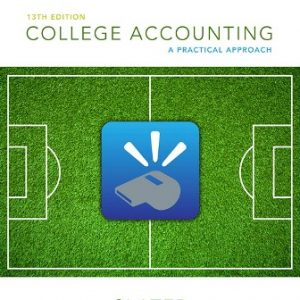 Test Bank (Downloadable Files) for College Accounting: A Practical Approach, 13th Edition, Jeffrey Slater, ISBN-10: 0133791009, ISBN-13: 9780133791006