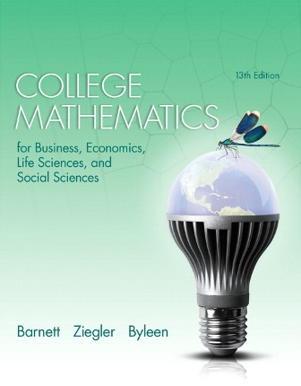 Test Bank (Downloadable Files) for College Mathematics for Business, Economics, Life Sciences, and Social Sciences, 13th Edition, Raymond A. Barnett, Michael R. Ziegler, Karl E. Byleen, ISBN : 0321947614, ISBN-10: 0321945514, ISBN-13: 9780321945518