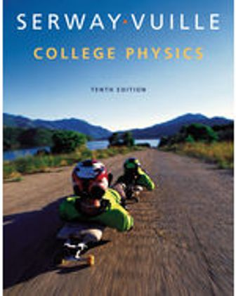 Test Bank (Downloadable Files) for College Physics, 10th Edition, Raymond A. Serway, Chris Vuille, ISBN-10: 1285737024, ISBN-13: 9781285737027