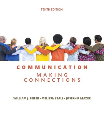 Test Bank (Downloadable Files) for Communication: Making Connections, 10th Edition, William J. Seiler, Melissa L. Beall, Joseph P. Mazer, ISBN10: 0134184971, ISBN13: 9780134184975