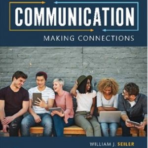 Test Bank (Downloadable Files) for Communication: Making Connections, 11th Edition, William J. Seiler, Melissa Beall, Joseph P. Mazer, ISBN-10: 0134874722, ISBN-13: 9780134874722, ISBN-10: 013489037X, ISBN-13: 9780134890371