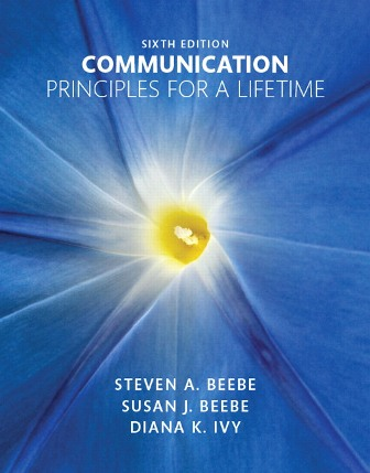 Test Bank (Downloadable Files) for Communication: Principles for a Lifetime, 6th Edition, Steven A. Beebe, Susan J. Beebe, Diana K. Ivy, ISBN-10: 0134126890, ISBN-13: 9780134126890