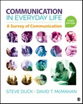 Test Bank (Downloadable Files) for Communication in Everyday Life A Survey of Communication 3rd Edition, Steve Duck, David T. McMahan, ISBN: 9781506377643, ISBN: 9781506315164Test Bank (Downloadable Files) for Communication in Everyday Life A Survey of Communication 3rd Edition, Steve Duck, David T. McMahan, ISBN: 9781506377643, ISBN: 9781506315164