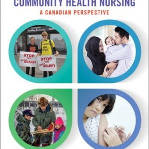 Test Bank (Downloadable Files) for Community Health Nursing: A Canadian Perspective, 5th Edition, Lynnette Leeseberg Stamler, Lynnette Leeseberg Stamler, Lucia Yiu, Aliyah Dosani, Josephine Etowa, Cheryl van Daalen-Smith, ISBN-10: 0134837886, ISBN-13: 9780134837888, ISBN-10: 0135309190, ISBN-13: 9780135309193