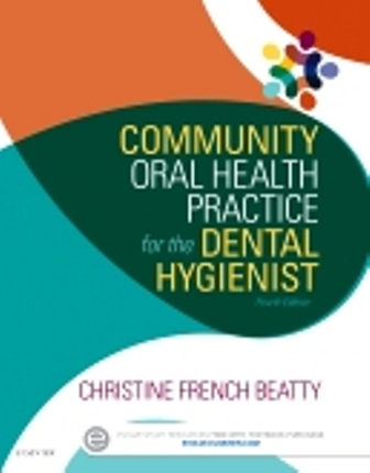 Test Bank (Downloadable Files) for Community Oral Health Practice for the Dental Hygienist, 4th Edition, Christine French Beatty, ISBN: 9780323355278, ISBN: 9780323355308, ISBN: 9780323355254