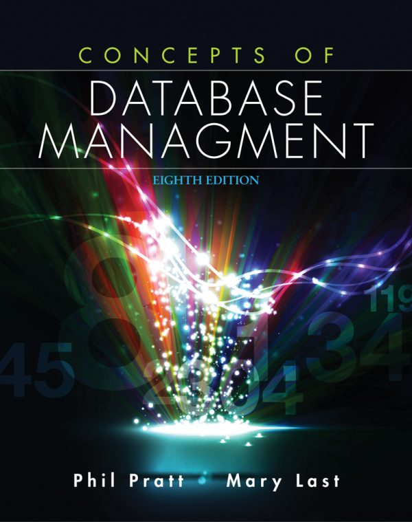 Test Bank (Downloadable Files) for Concepts of Database Management, 8th Edition, Philip J. Pratt, Mary Z. Last, ISBN-10: 1285427106, ISBN-13: 9781285427102