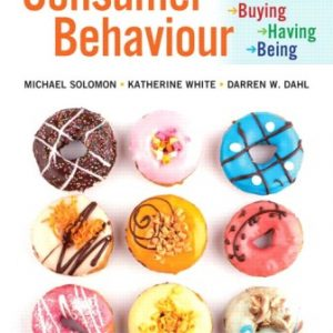 Test Bank (Downloadable Files) for Consumer Behaviour: Buying, Having, and Being, 7th Canadian Edition, Michael R. Solomon, Katherine White, Darren W. Dahl, ISBN-10: 013435267X, ISBN-13: 9780134352671, ISBN-10: 0133958094, ISBN-13: 9780133958096