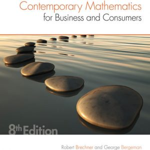 Test Bank (Downloadable Files) for Contemporary Mathematics for Business and Consumers, 8th Edition, Robert Brechner, George Bergeman, ISBN-10: 1305585445 ISBN-13: 9781305585447