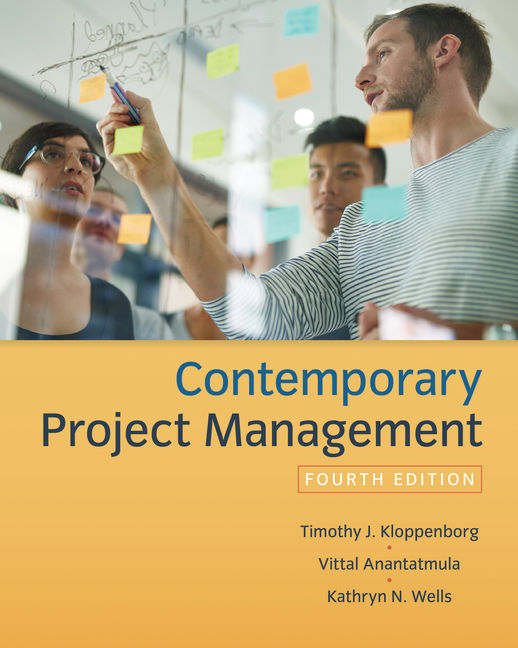 Test Bank (Downloadable Files) for Contemporary Project Management, 4th Edition, Timothy Kloppenborg, Vittal S. Anantatmula, Kathryn Wells, ISBN-10: 1337406457, ISBN-13: 9781337406451