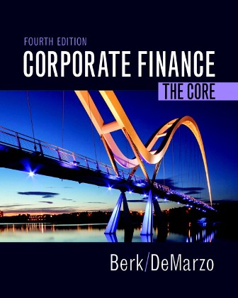 Test Bank (Downloadable Files) for Corporate Finance: The Core, 4th Edition, Jonathan Berk, Peter DeMarzo, ISBN-10: 0134409272, ISBN-13: 9780134409276, ISBN-10: 0134202643, ISBN-13: 9780134202648