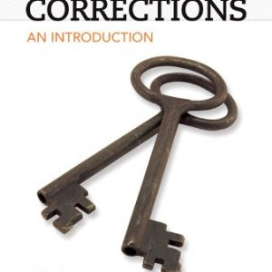 Test Bank (Downloadable Files) for Corrections: An Introduction, 4th Edition, Richard P. Seiter, ISBN-10: 0133009785, ISBN-13: 9780133009781