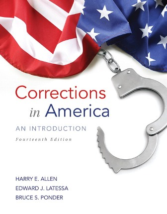 Test Bank (Downloadable Files) for Corrections in America: An Introduction, 14th Edition, Harry E. Allen, Edward J. Latessa, Bruce S. Ponder, ISBN-10: 0134099664, ISBN-13: 9780134099668, ISBN-10: 0133591212, ISBN-13: 9780133591217