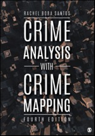 Test Bank (Downloadable Files) for Crime Analysis with Crime Mapping, 4th Edition, Rachel Boba Santos, ISBN: 9781506331034