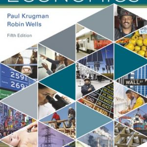 Test Bank (Downloadable Files) for Economics, 5th Edition, Paul Krugman, Robin Wells, ISBN-10: 1319066607, ISBN-13: 9781319066604