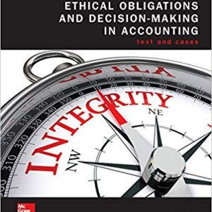 Test Bank (Downloadable Files) for Ethical Obligations and Decision Making in Accounting: Text and Cases, 5th Edition, Steven M Mintz, Roselyn E. Morris, ISBN-10: 1260480852, ISBN-13: 9781260480856