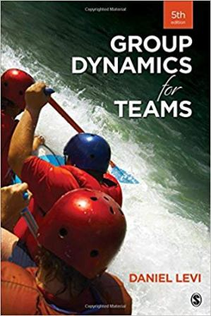 Test Bank (Downloadable Files) for Group Dynamics for Teams, 5th Edition, Daniel J Levi, ISBN-10: 1483378349, ISBN-13: 9781483378343