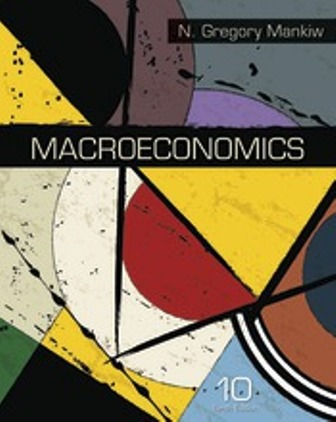 Test Bank (Downloadable Files) for Macroeconomics, 10th Edition, N. Gregory Mankiw, ISBN-10: 1319106056, ISBN-13: 9781319106058, ISBN-10: 1319105998, ISBN-13: 9781319105990