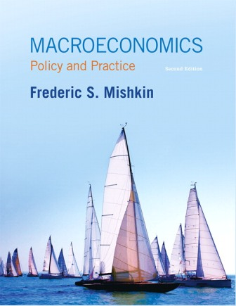 Test Bank (Downloadable Files) for Macroeconomics: Policy and Practice, 2nd Edition, Frederic S. Mishkin, ISBN-10: 0133578240, ISBN-13: 9780133578249, ISBN-10: 0133424316, ISBN-13: 9780133424317