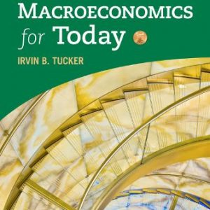 Test Bank (Downloadable Files) for Macroeconomics for Today, 10th Edition, Irvin B. Tucker, ISBN-10: 1337613053, ISBN-13: 9781337613057