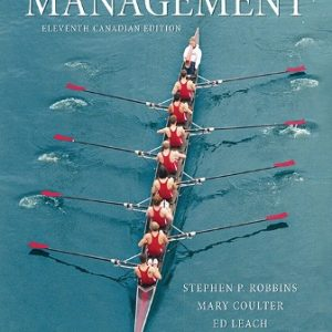 Test Bank (Downloadable Files) for Management, 11th Canadian Edition, Stephen P. Robbins, Mary Coulter, Ed Leach, Mary Kilfoil, ISBN-10: 0133357279, ISBN-13: 9780133357271