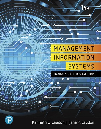 Test Bank (Downloadable Files) for Management Information Systems: Managing the Digital Firm, 16th Edition, Kenneth C. Laudon, Jane P. Laudon, ISBN-10: 0135191793, ISBN-13: 9780135191798